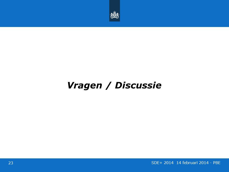 Vragen / Discussie SDE+ 2014 14 februari 2014 - PBE