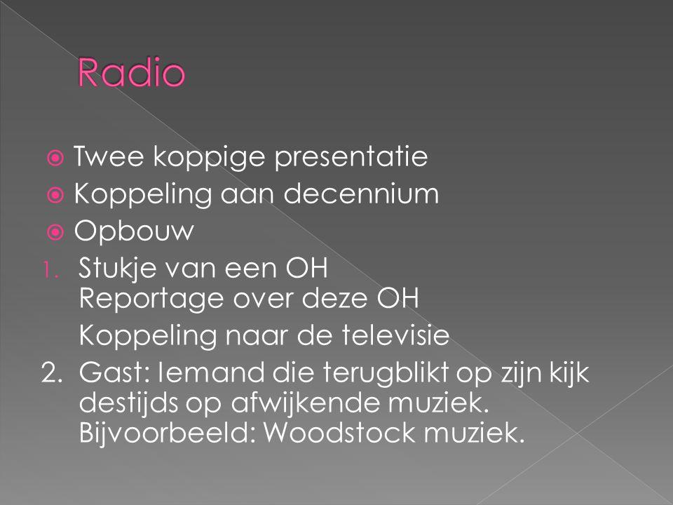 Radio Twee koppige presentatie Koppeling aan decennium Opbouw