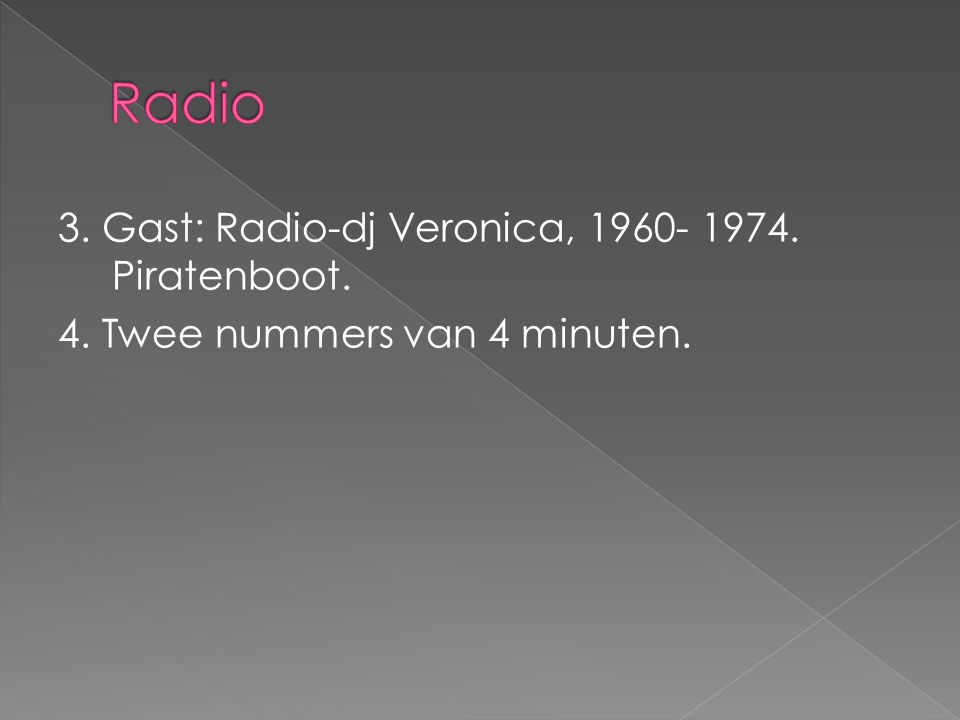Radio 3. Gast: Radio-dj Veronica, 1960- 1974. Piratenboot.