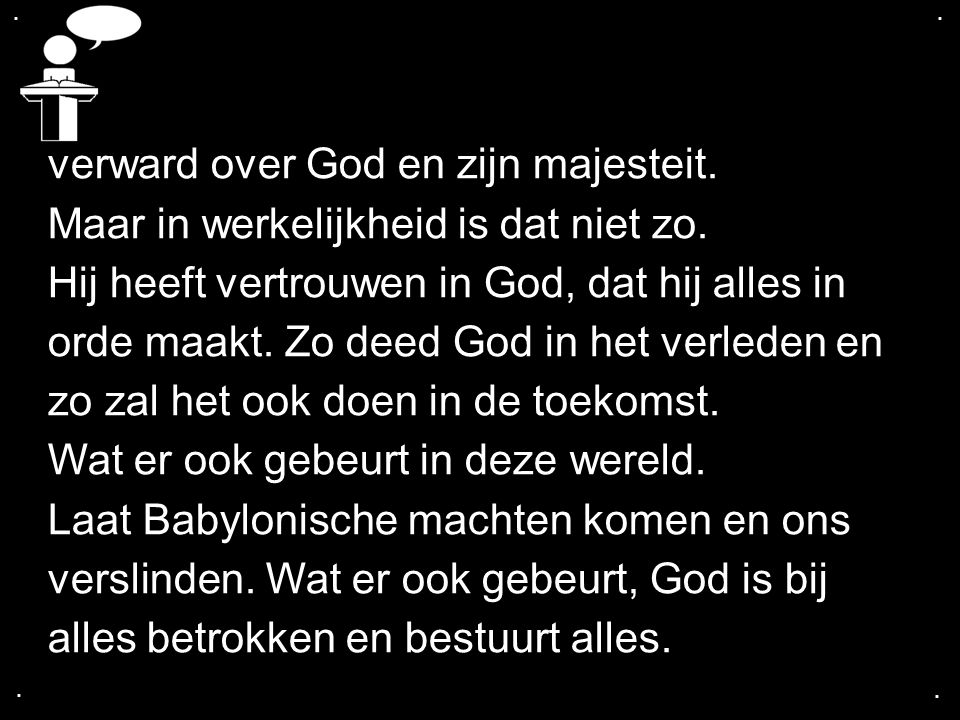 verward over God en zijn majesteit.