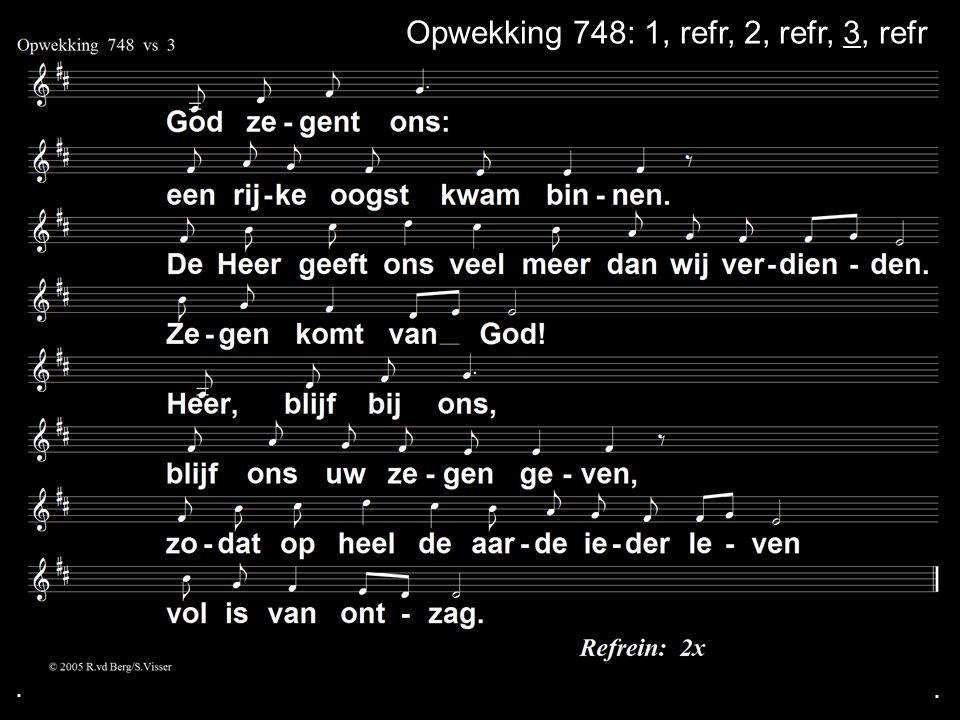 Opwekking 748: 1, refr, 2, refr, 3, refr