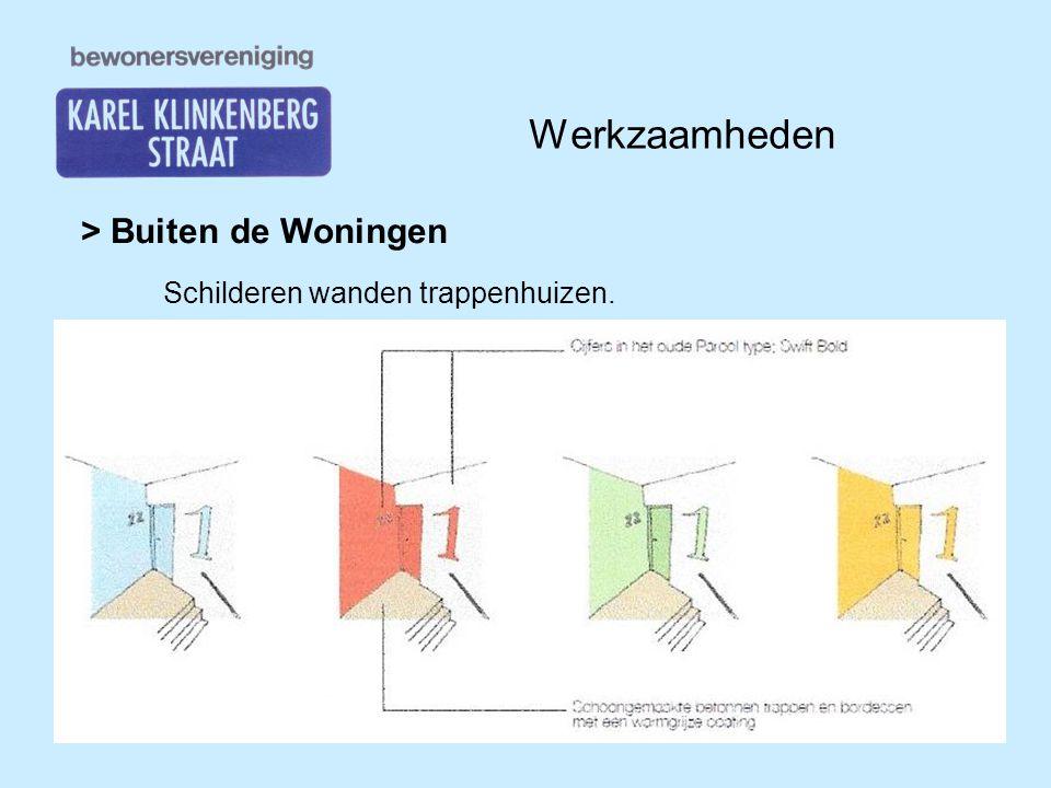 Werkzaamheden > Buiten de Woningen Schilderen wanden trappenhuizen.