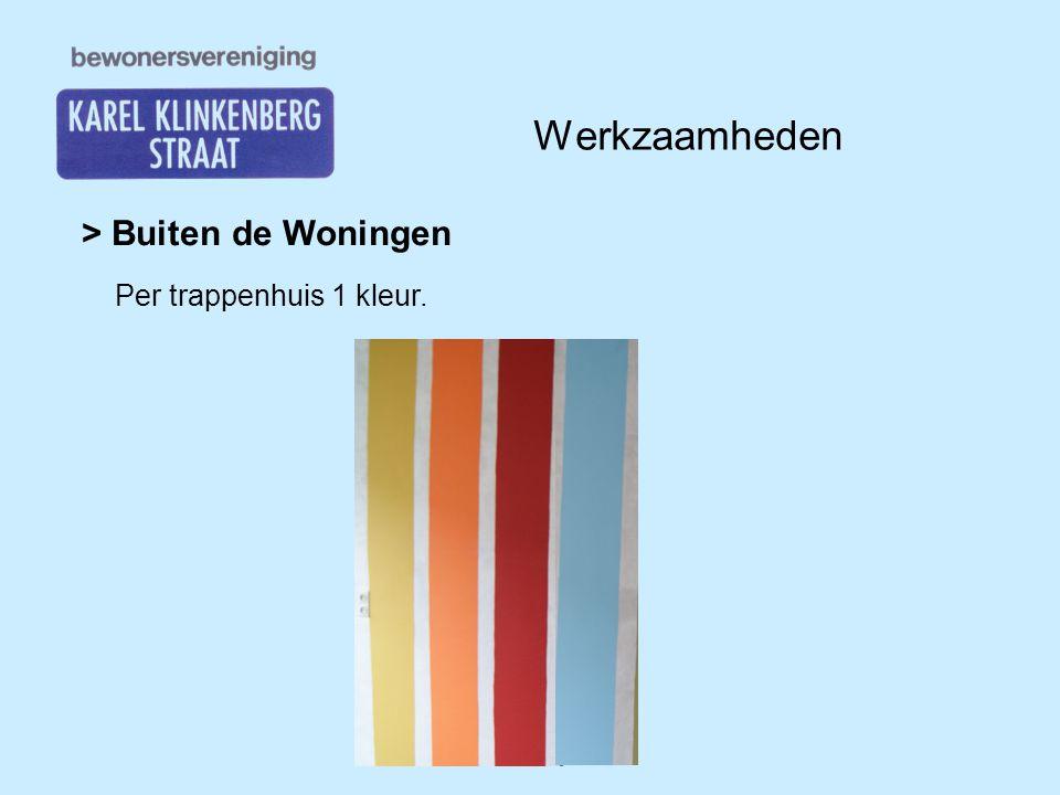 Werkzaamheden > Buiten de Woningen Per trappenhuis 1 kleur.