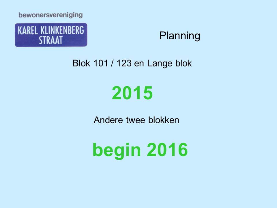 2015 begin 2016 Planning Blok 101 / 123 en Lange blok
