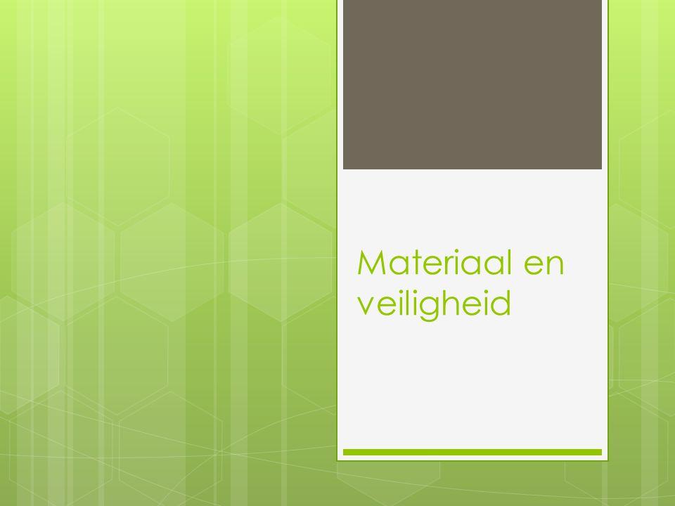 Materiaal en veiligheid