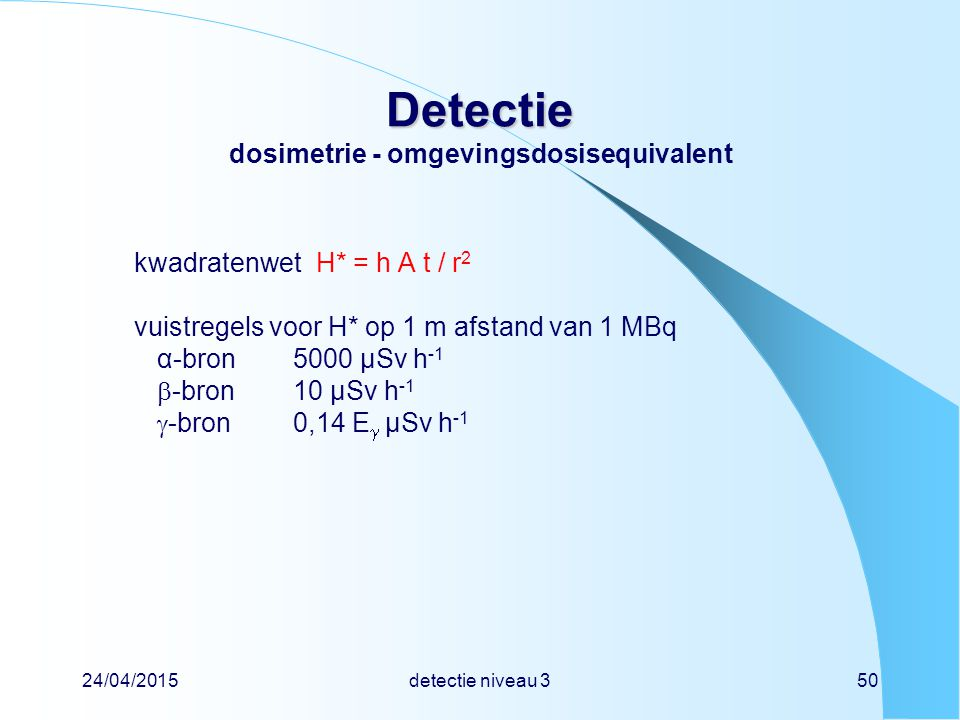 Detectie dosimetrie - omgevingsdosisequivalent