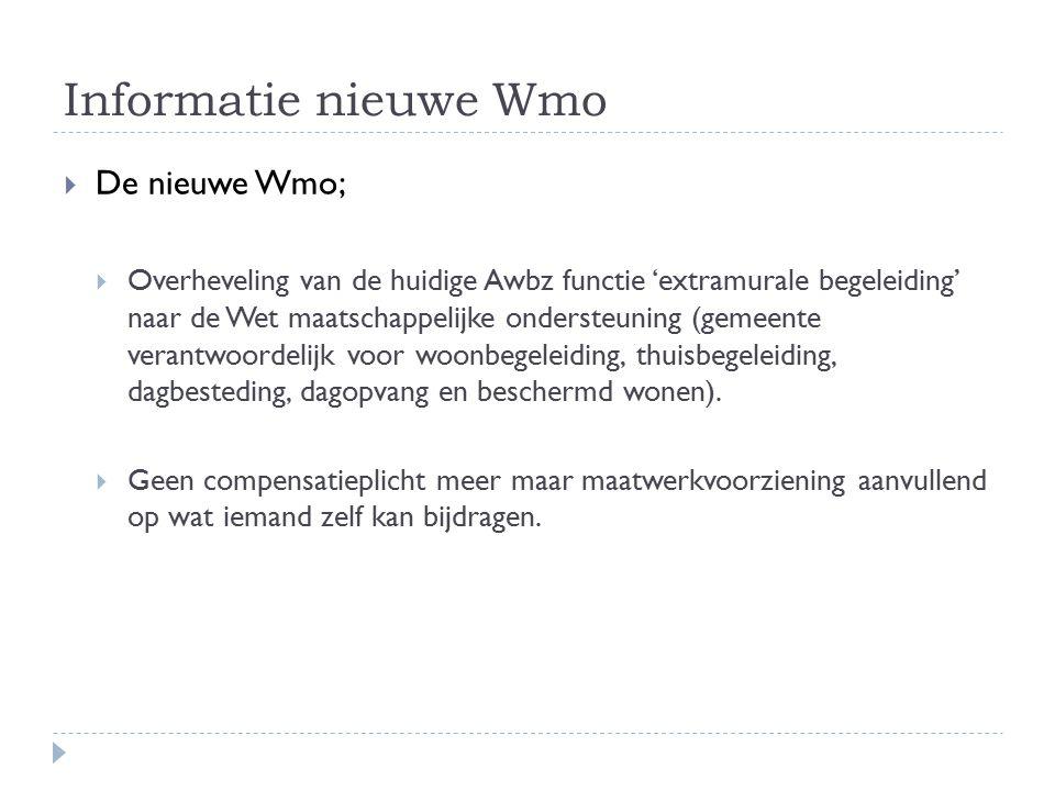 Informatie nieuwe Wmo De nieuwe Wmo;