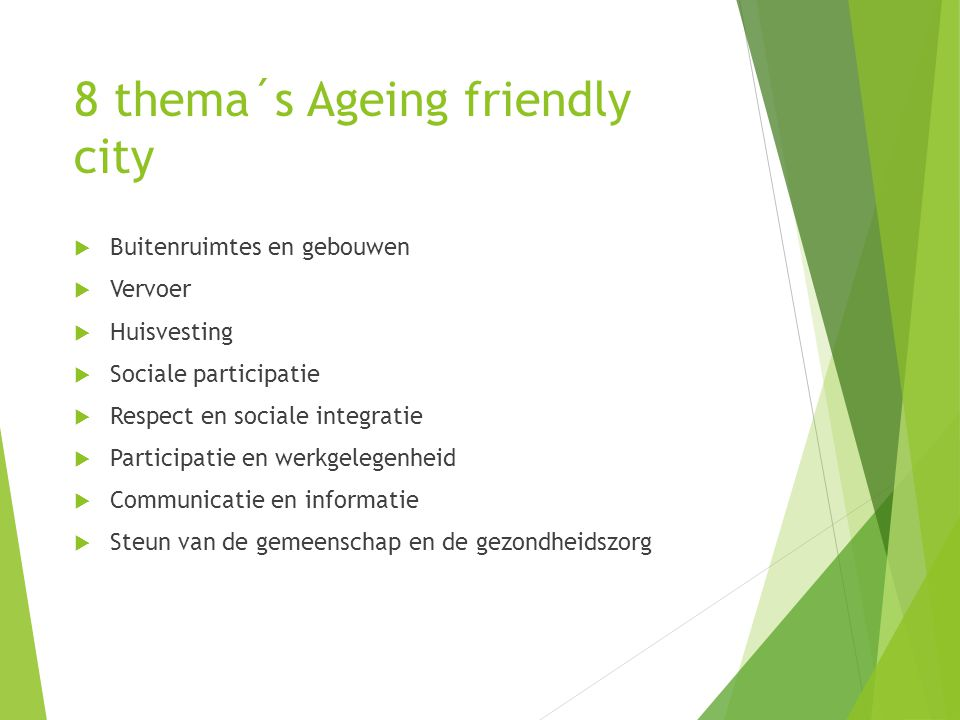 8 thema´s Ageing friendly city