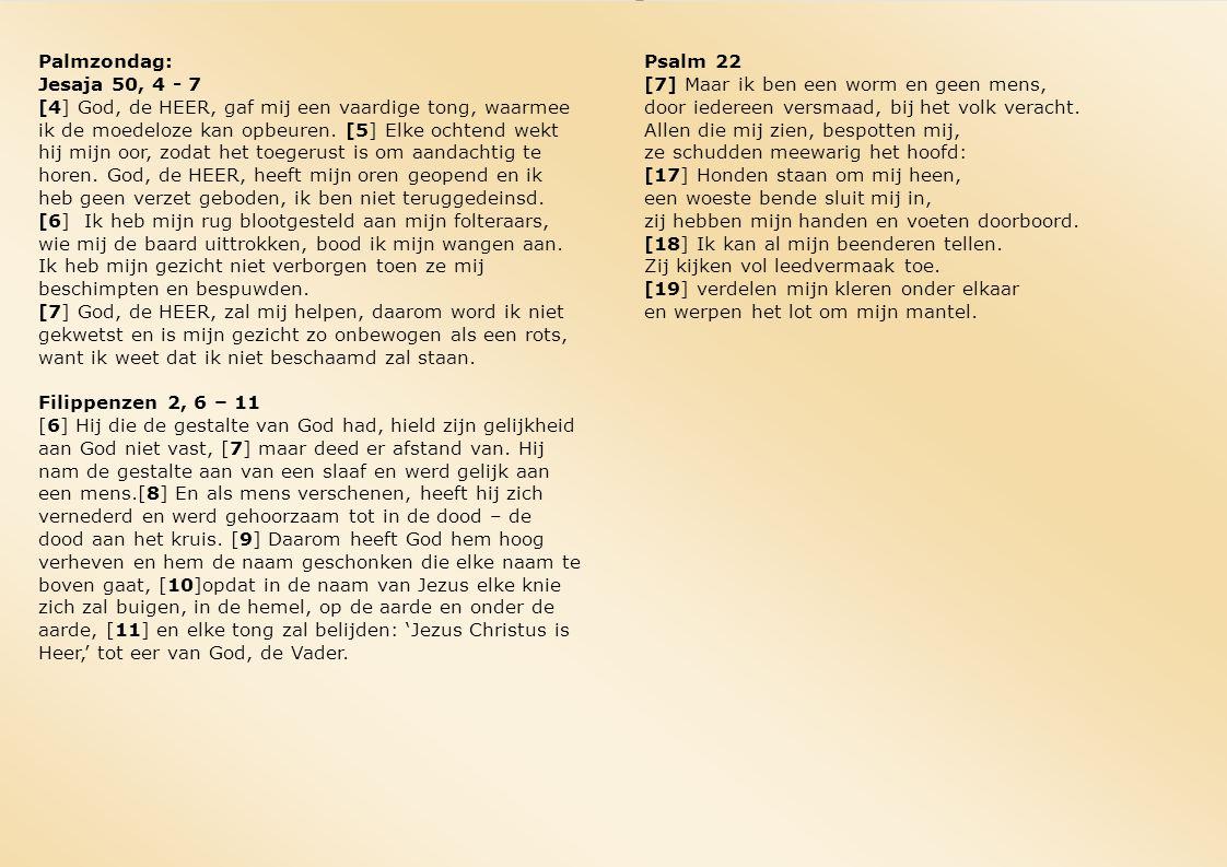 Palmzondag: Jesaja 50, 4 - 7.