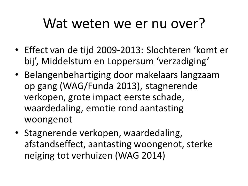 Wat weten we er nu over Effect van de tijd 2009-2013: Slochteren 'komt er bij', Middelstum en Loppersum 'verzadiging'