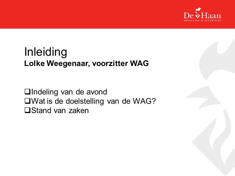 Inleiding Lolke Weegenaar, voorzitter WAG Indeling van de avond