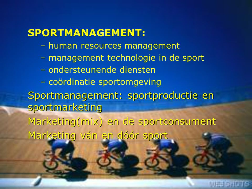 Sportmanagement: sportproductie en sportmarketing