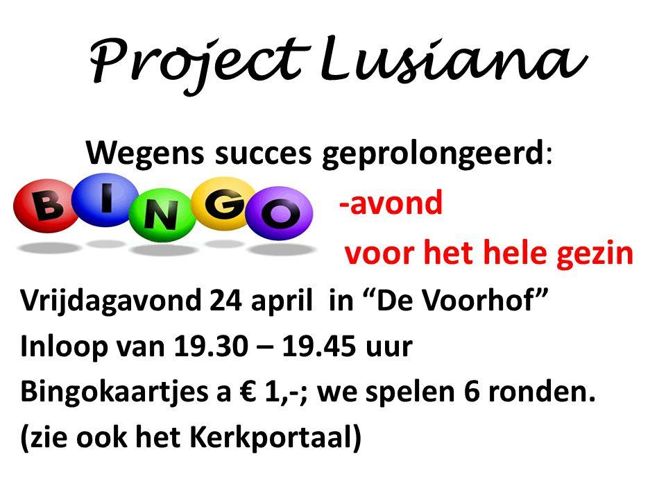 Project Lusiana Wegens succes geprolongeerd: voor het hele gezin