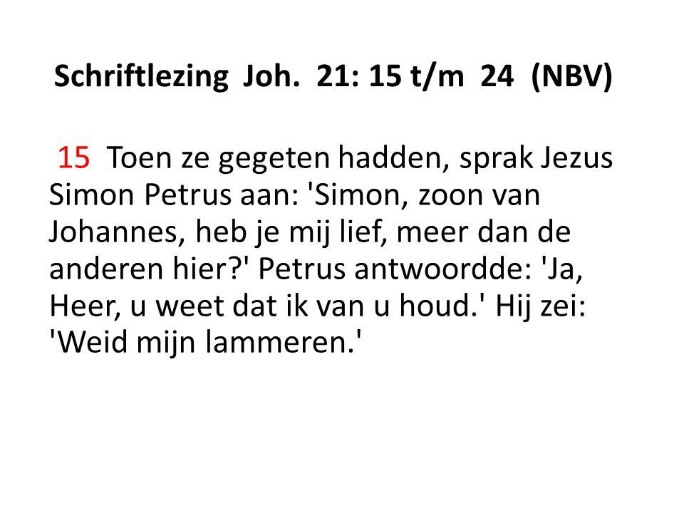 Schriftlezing Joh. 21: 15 t/m 24 (NBV)