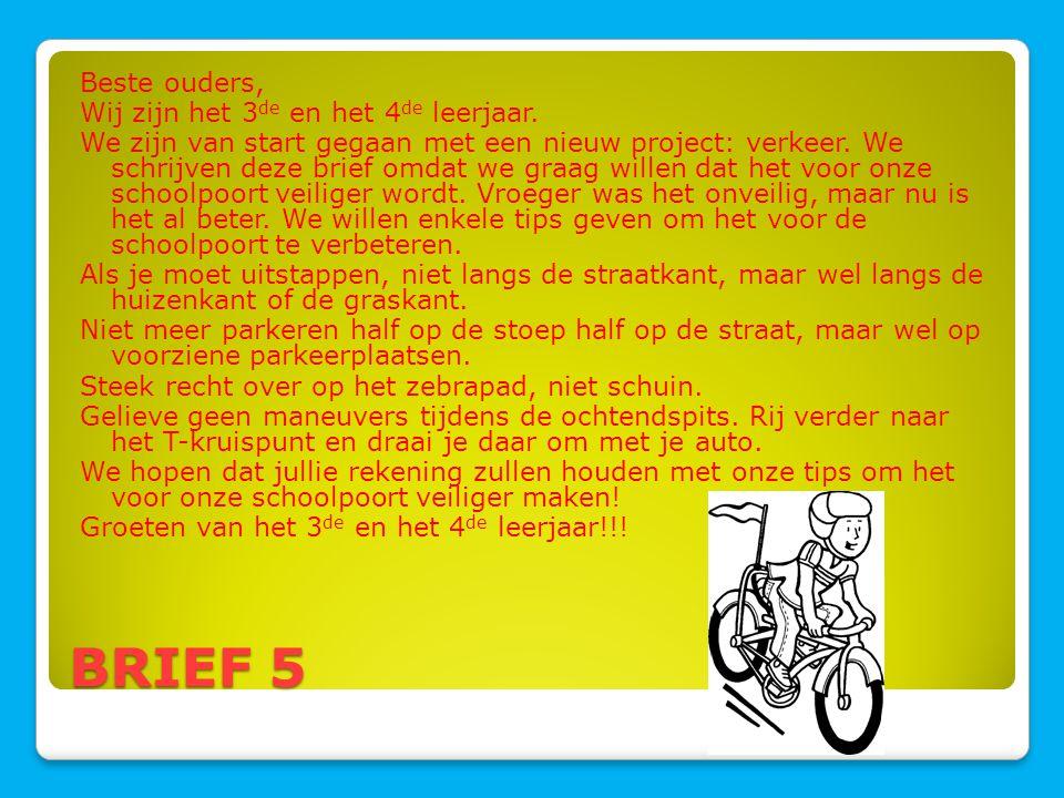 BRIEF 5 Beste ouders, Wij zijn het 3de en het 4de leerjaar.