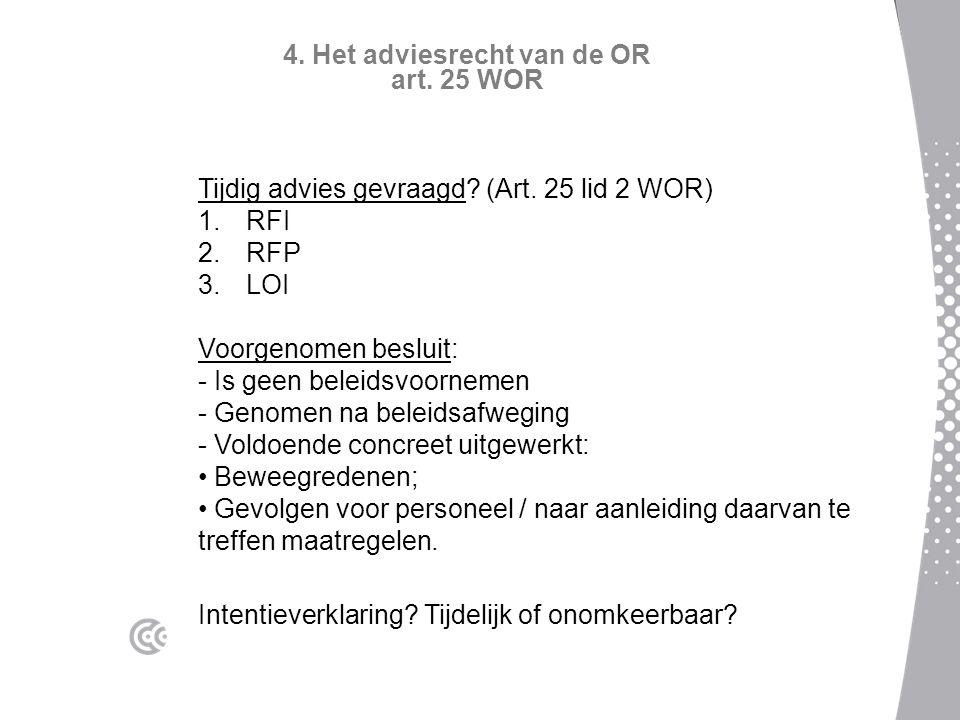 4. Het adviesrecht van de OR art. 25 WOR