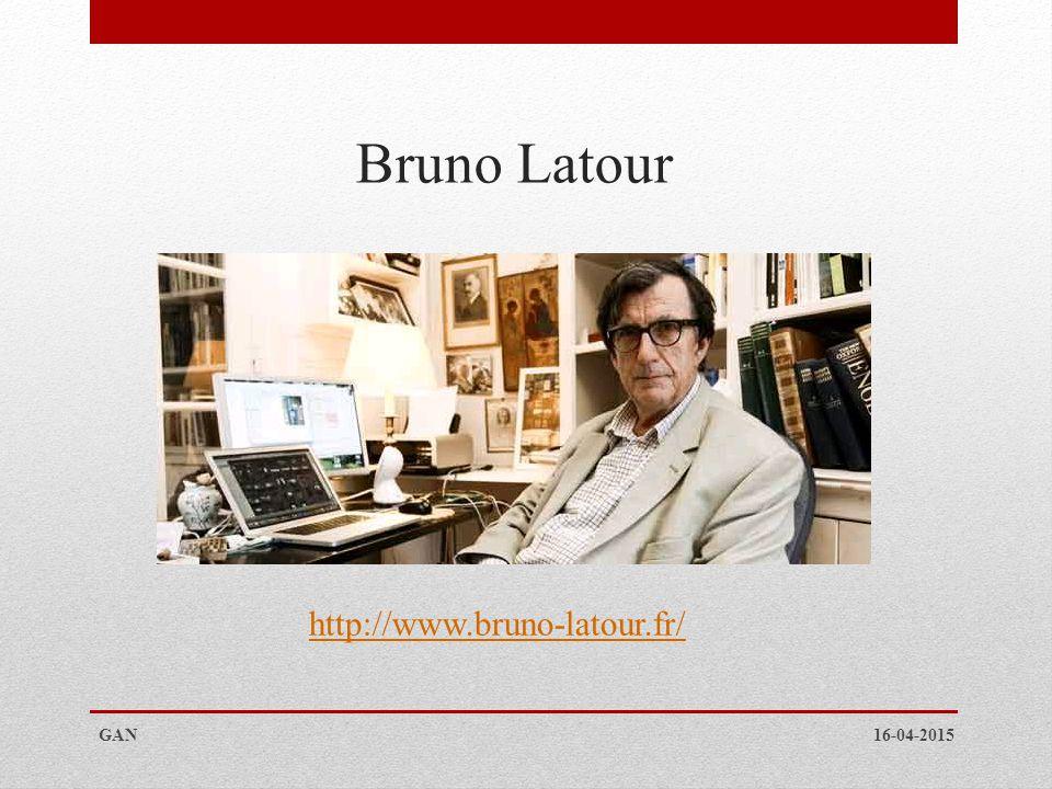 Bruno Latour http://www.bruno-latour.fr/ GAN 16-04-2015