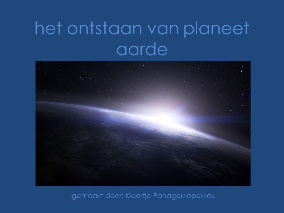 het ontstaan van planeet aarde