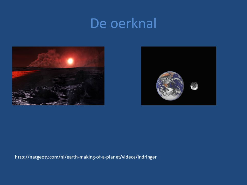 De oerknal http://natgeotv.com/nl/earth-making-of-a-planet/videos/indringer