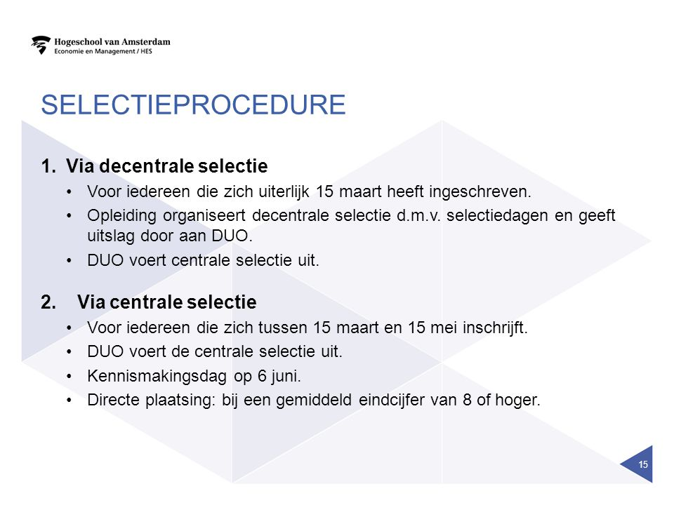 selectieprocedure Via decentrale selectie 2. Via centrale selectie