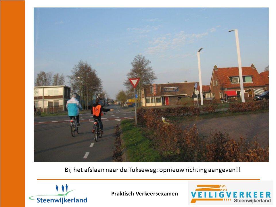 Bij het afslaan naar de Tukseweg: opnieuw richting aangeven!!