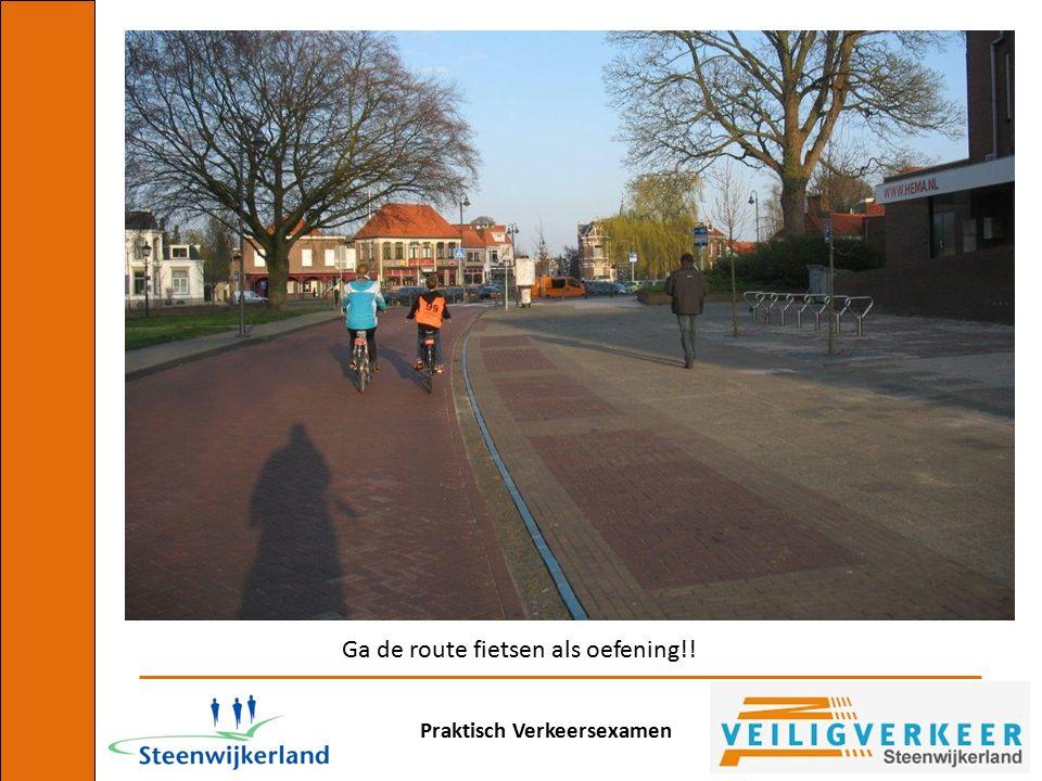 Ga de route fietsen als oefening!!