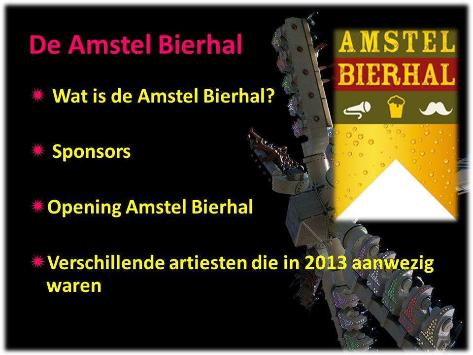 De Amstel Bierhal Wat is de Amstel Bierhal Sponsors