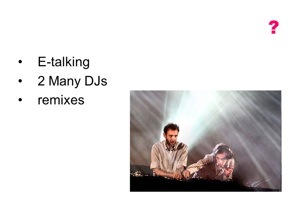 E-talking 2 Many DJs remixes