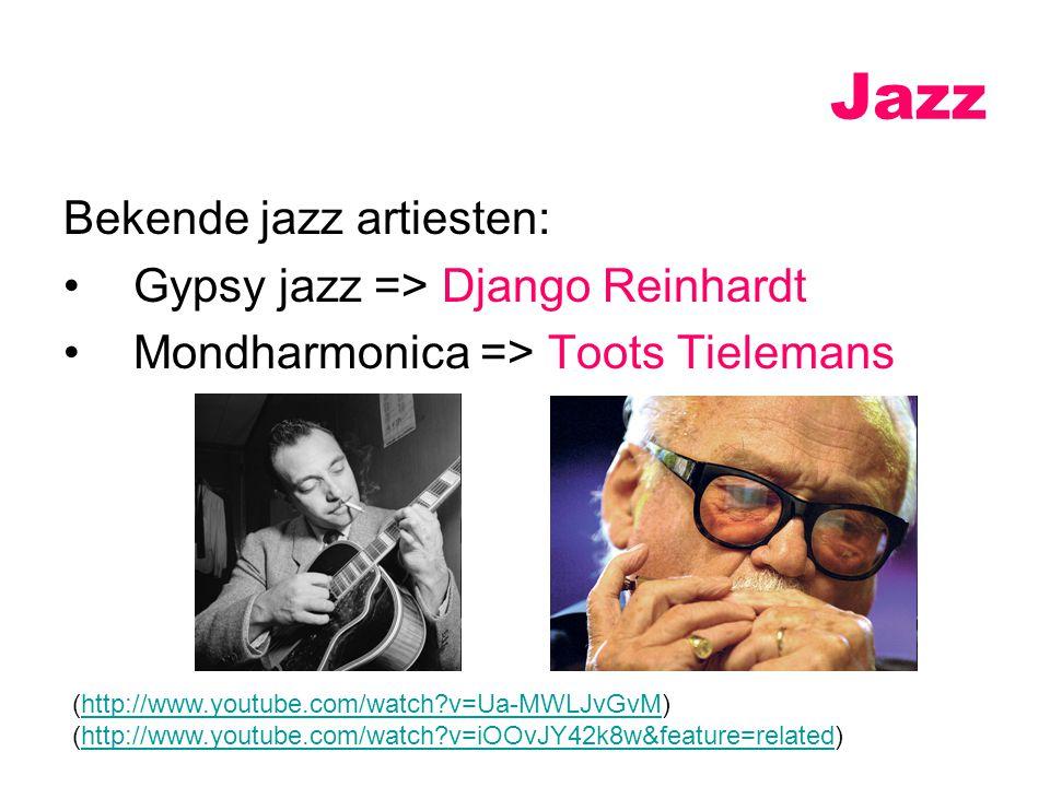 Jazz Bekende jazz artiesten: Gypsy jazz => Django Reinhardt