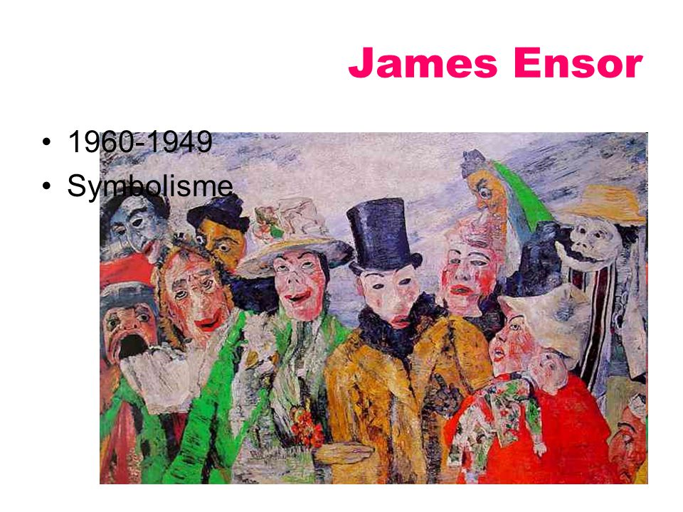 James Ensor 1960-1949 Symbolisme