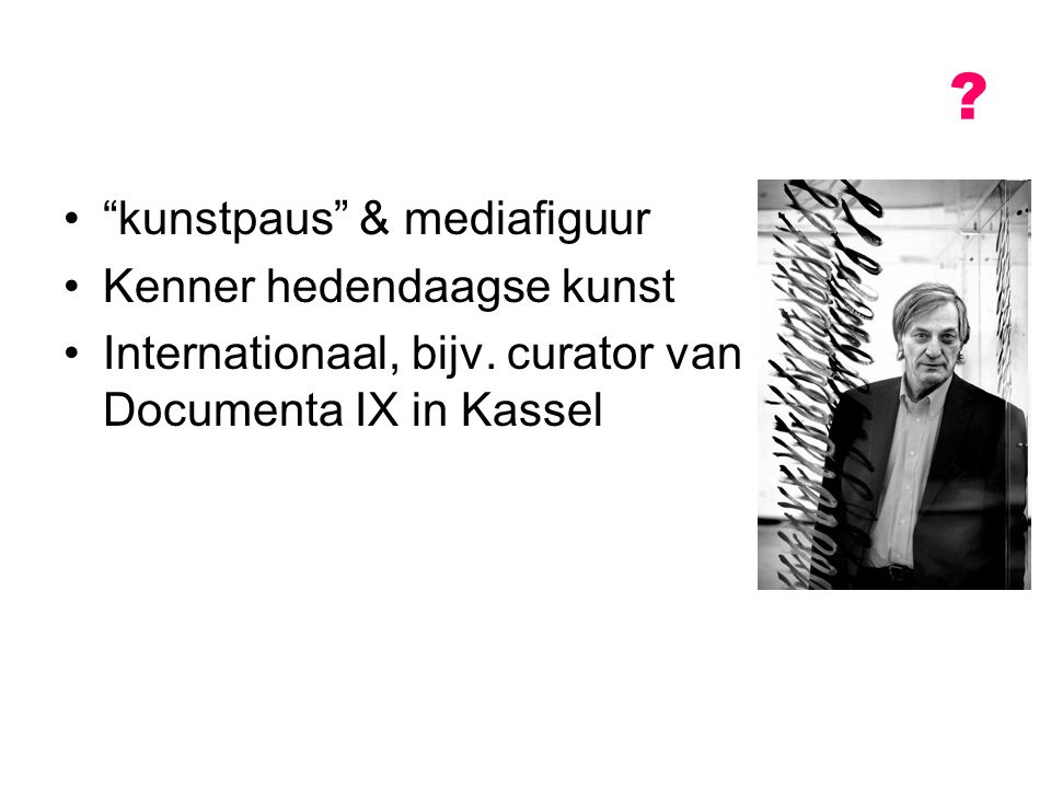 kunstpaus & mediafiguur Kenner hedendaagse kunst