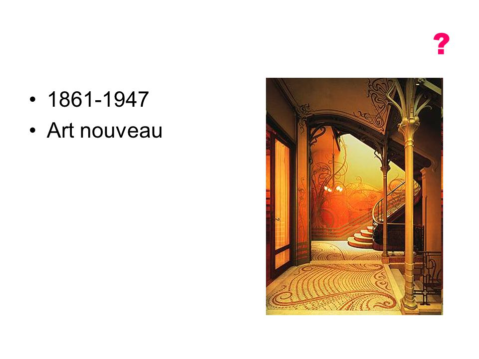 1861-1947 Art nouveau