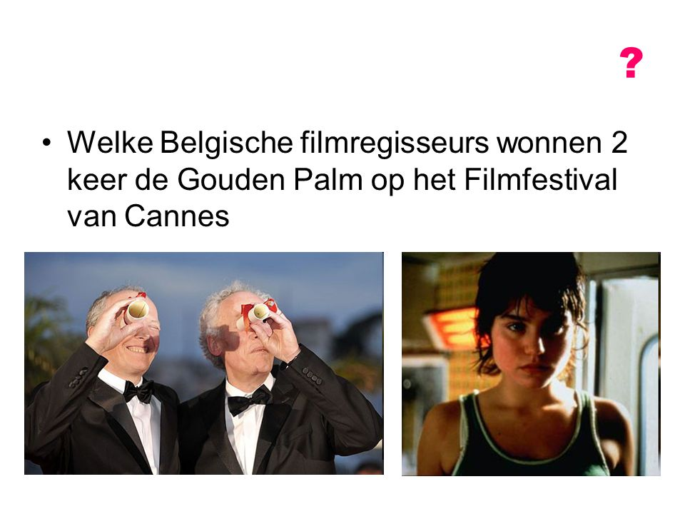 Welke Belgische filmregisseurs wonnen 2 keer de Gouden Palm op het Filmfestival van Cannes