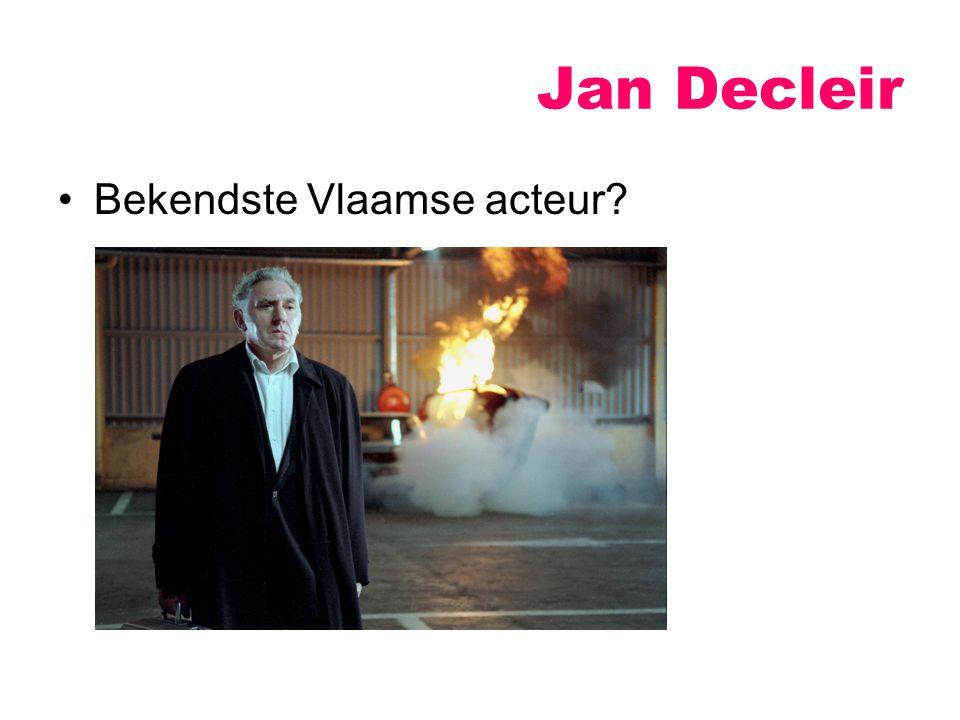 Jan Decleir Bekendste Vlaamse acteur