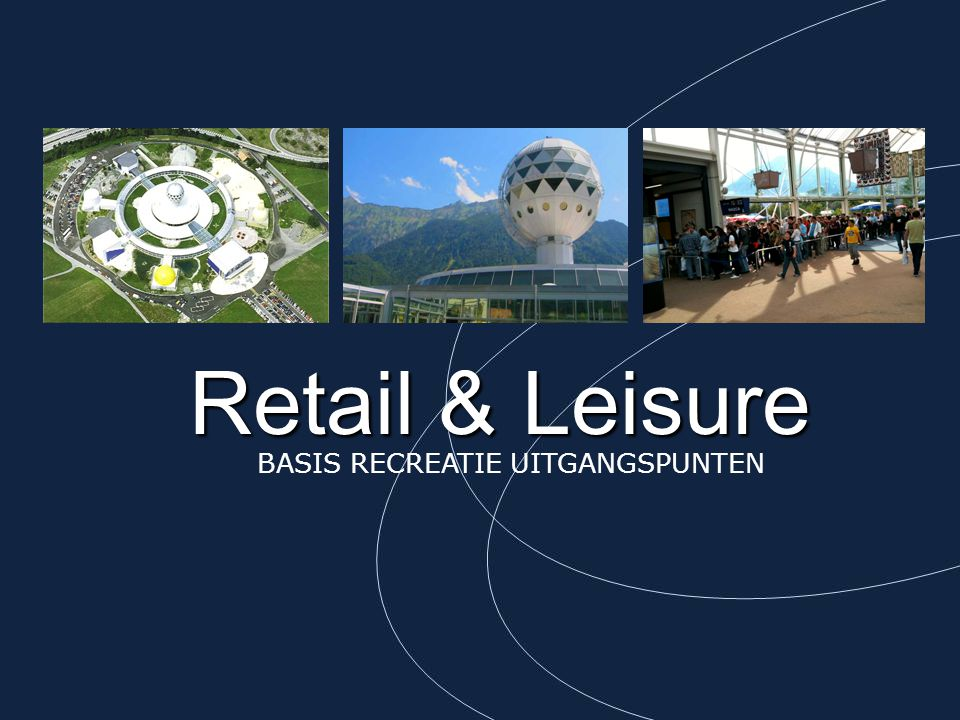 Retail & Leisure BASIS RECREATIE UITGANGSPUNTEN