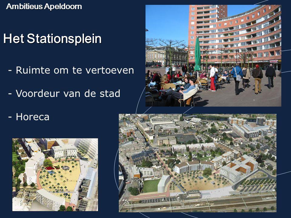Ambitieus Apeldoorn Het Stationsplein - Ruimte om te vertoeven - Voordeur van de stad - Horeca