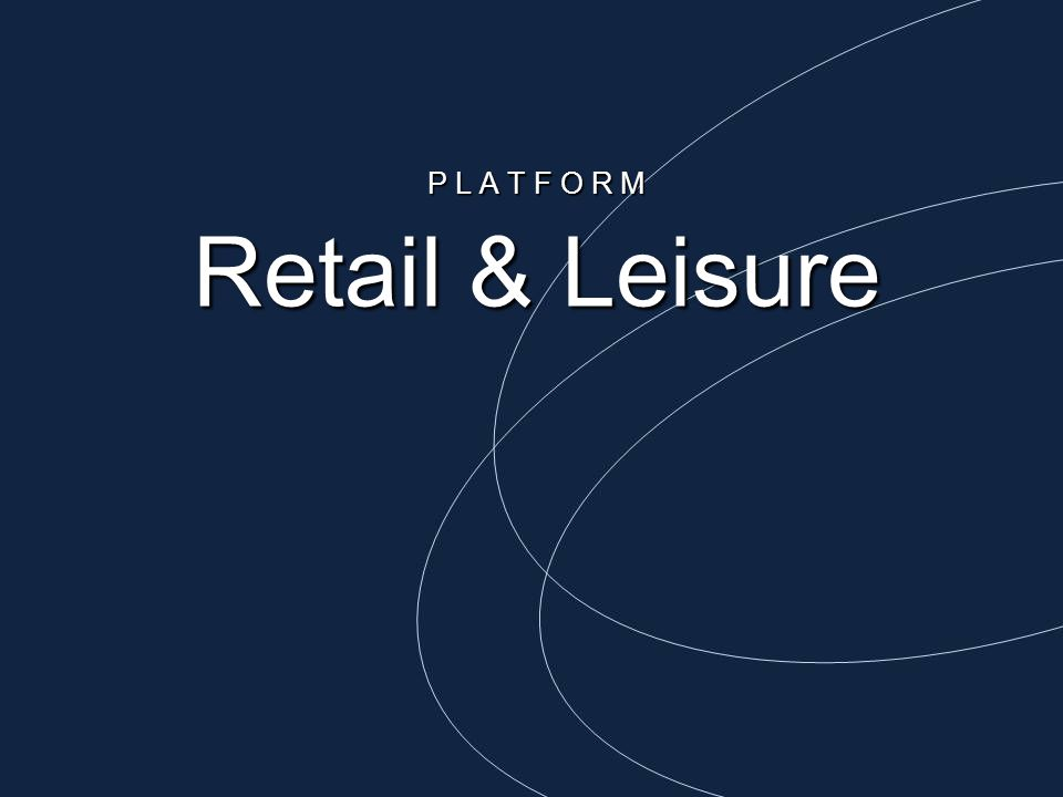 P L A T F O R M Retail & Leisure