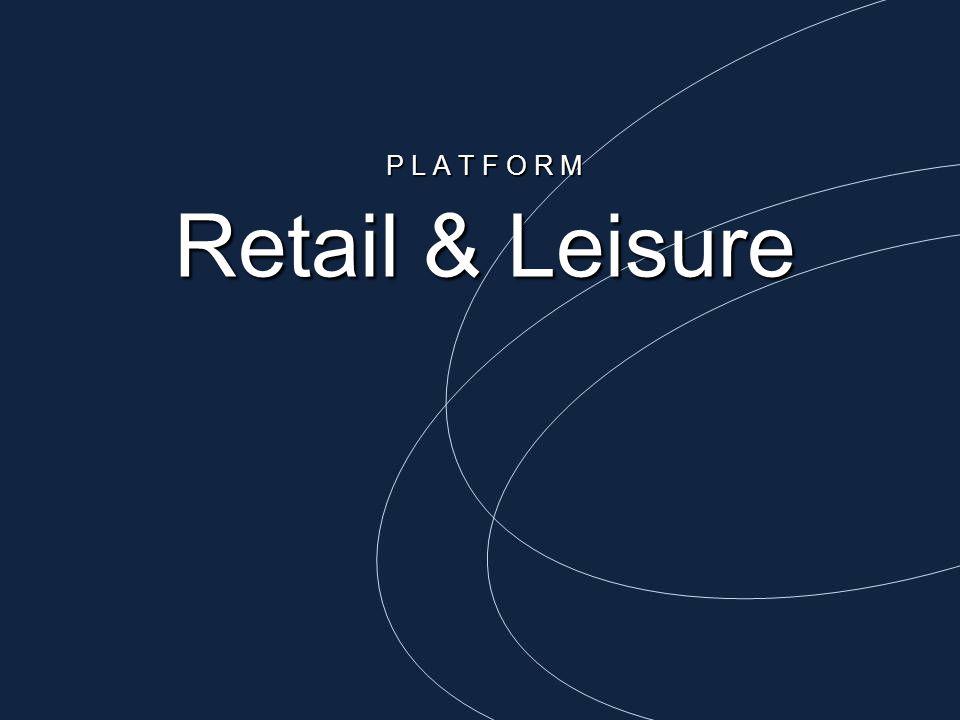 P L A T F O R M Retail & Leisure