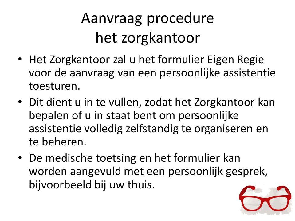 Aanvraag procedure het zorgkantoor