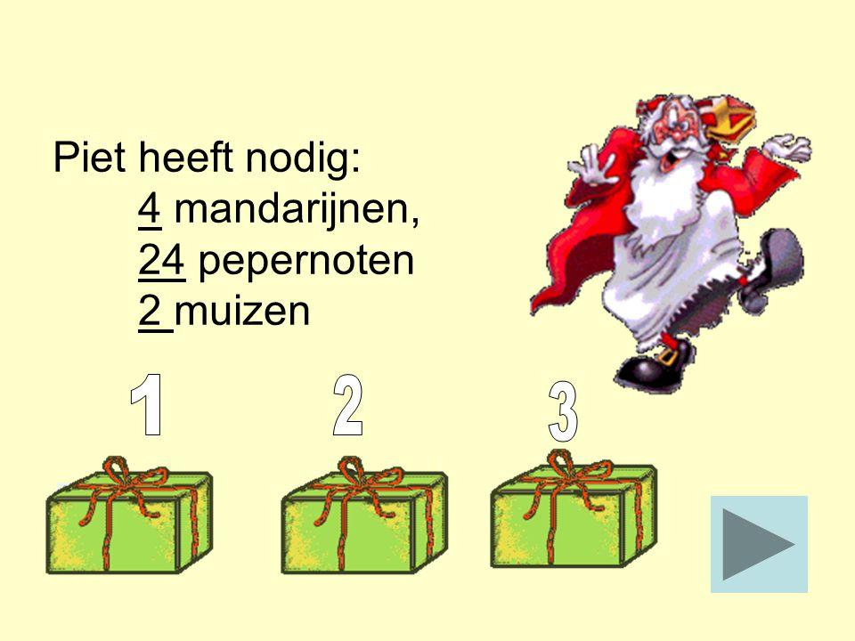 Piet heeft nodig: 4 mandarijnen, 24 pepernoten 2 muizen 1 2 3