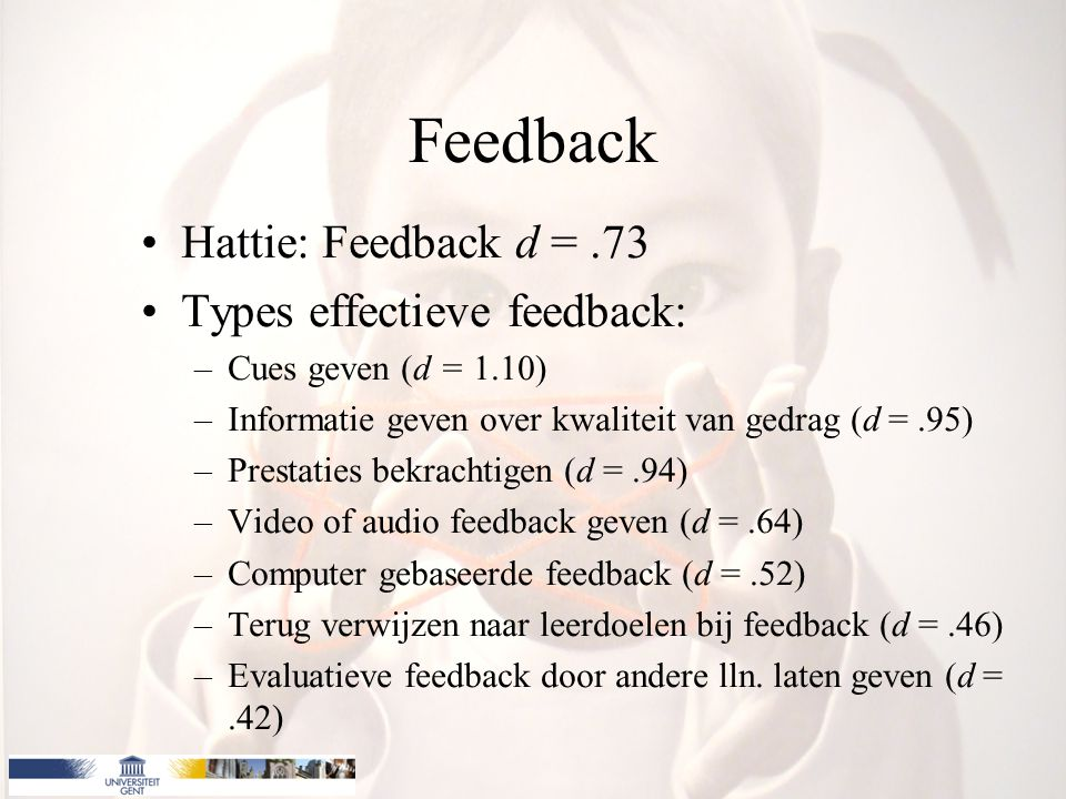 Feedback Hattie: Feedback d = .73 Types effectieve feedback: