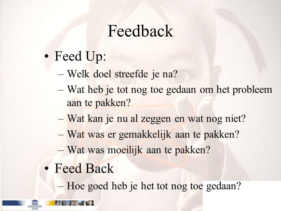 Feedback Feed Up: Feed Back Welk doel streefde je na