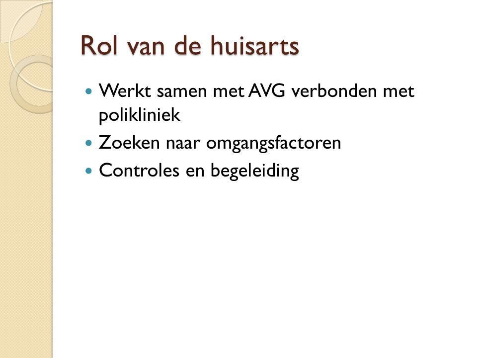 Rol van de huisarts Werkt samen met AVG verbonden met polikliniek