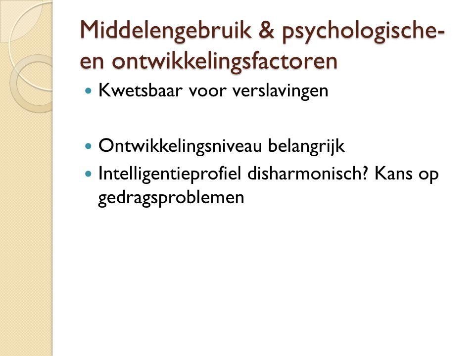 Middelengebruik & psychologische- en ontwikkelingsfactoren