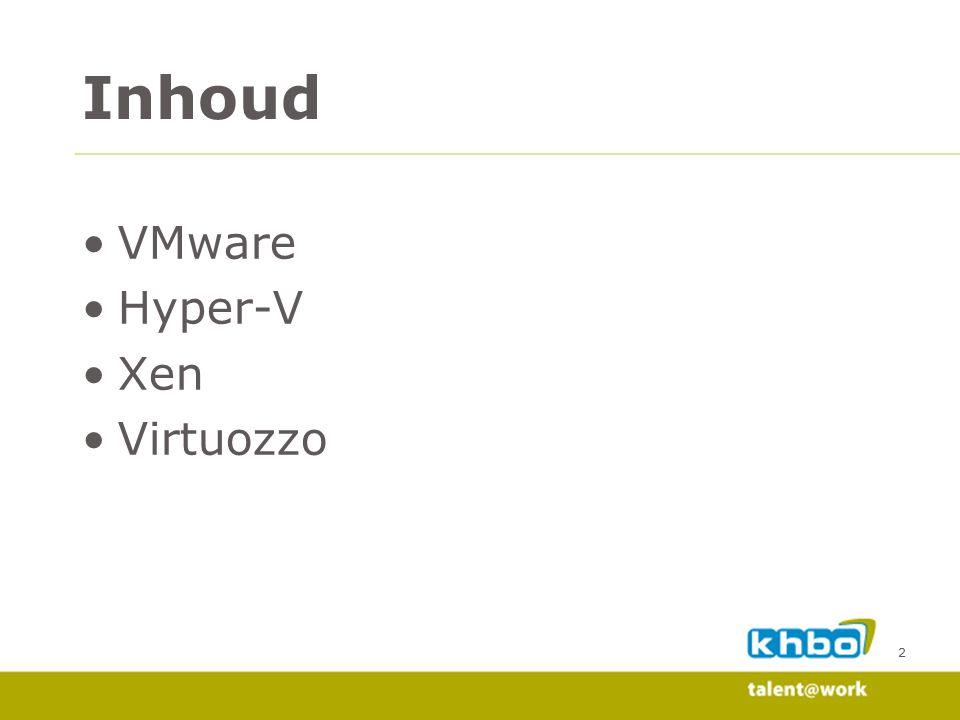 Inhoud VMware Hyper-V Xen Virtuozzo