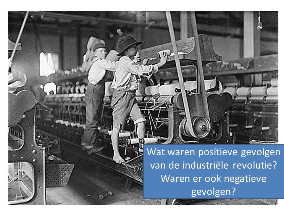 Wat waren positieve gevolgen van de industriële revolutie