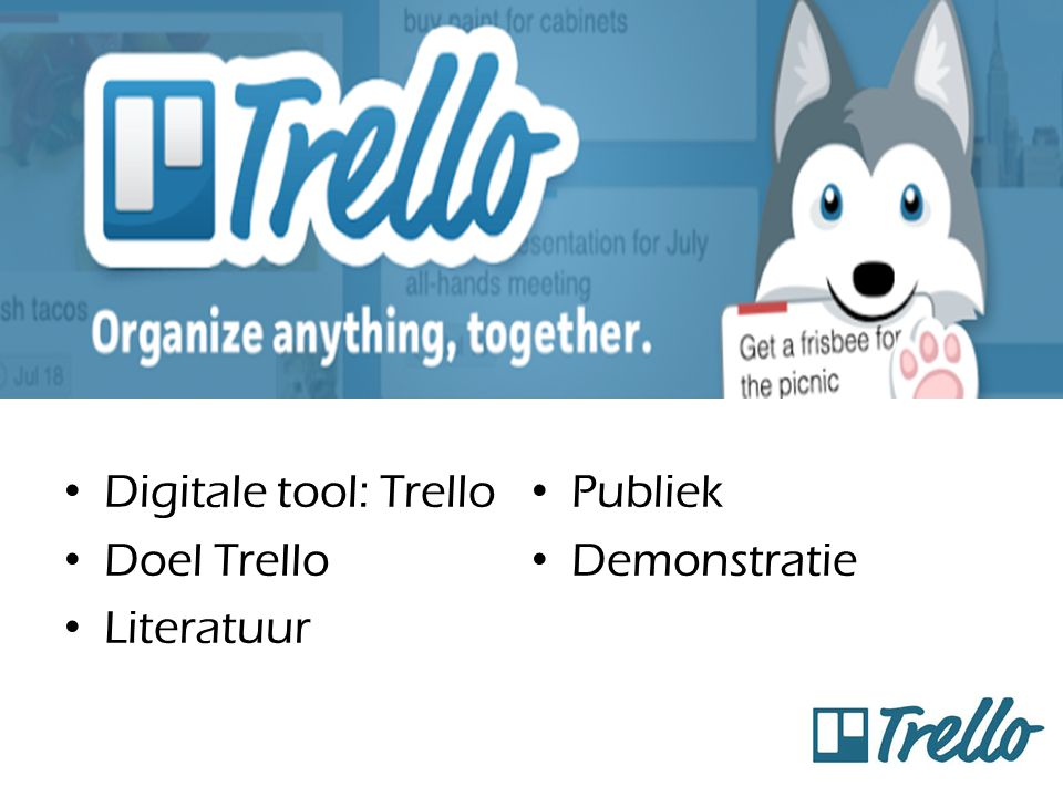 Digitale tool: Trello Publiek Doel Trello Demonstratie Literatuur