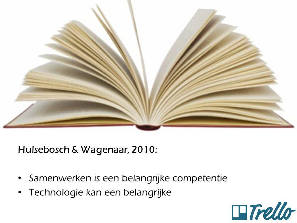 Hulsebosch & Wagenaar, 2010: