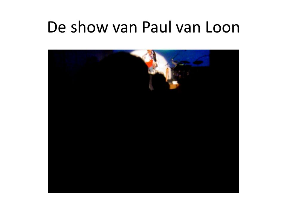 De show van Paul van Loon