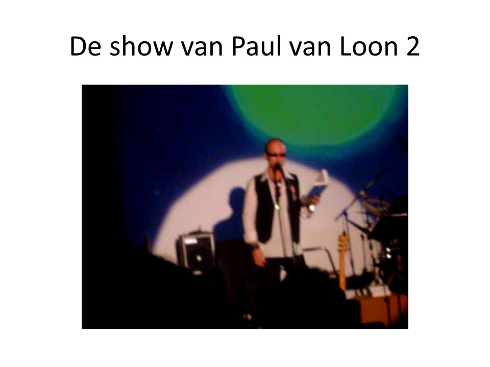 De show van Paul van Loon 2